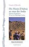 François d' Alteroche - Des Monts d'Aubrac au coeur des Andes - Semeur d'espérance, 50 ans en Amérique Latine.