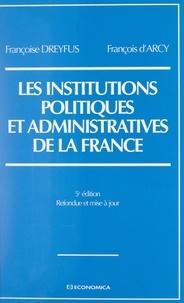 François d'Arcy et Françoise Dreyfus - Les institutions politiques et administratives de la France.