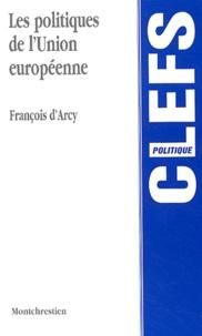 François d' Arcy - Les politiques de l'Union européenne.