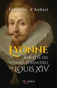 François D'AUBERT - Lyonne, ministre des affaires étrangères de Louis XVI.