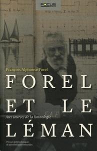François D-C Forel - Forel et le Leman - François Alphonse Forel, Aux sources de la limnologie.