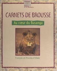 François d'Elbée et Priscilla d'Elbée - Carnets de brousse - Au cœur du Busanga.