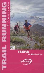 François d' Haene et Sylvain Arnaud - Isère - 48 itinéraires.