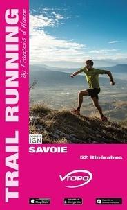 François d' Haene - Trail Running Savoie - 52 itinéraires.