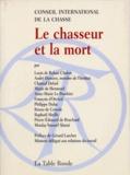 François d' Orcival et Moulay youssef Alaoui - Le chasseur et la mort.