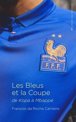 Les Bleus et la Coupe. De Kopa à Mbappé