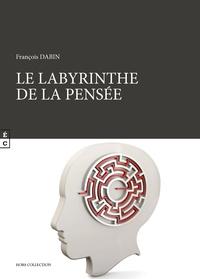 François Dabin - Le labyrinthe de la pensée.