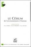 François Daburon et  Collectif - Le césium. - De l'environnement à l'homme.