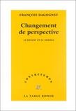 François Dagognet - Changement de perspective. - Le dedans et le dehors.