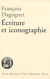 François Dagognet - Ecriture et iconographie.