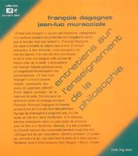 François Dagognet et Jean-Luc Muracciole - Entretiens sur l'enseignement de la philosophie.