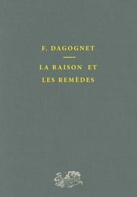 François Dagognet - La Raison et les remèdes.