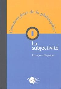 François Dagognet - La subjectivité.