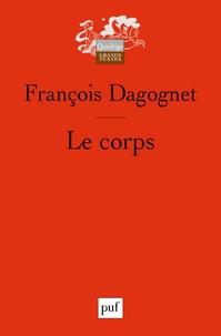 François Dagognet - Le corps.