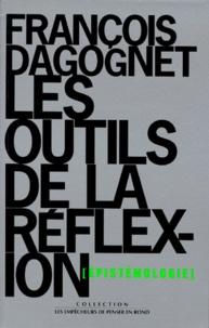 François Dagognet - Les outils de la réflexion - Epistémologie.