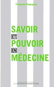 François Dagognet - Savoir et pouvoir en médecine.