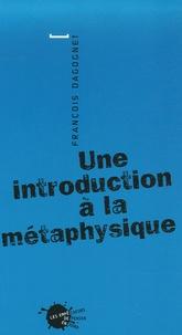 François Dagognet - Une introduction à la métaphysique.