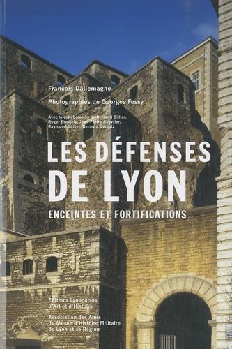 François Dallemagne - Les défenses de Lyon - Enceintes et fortifications.