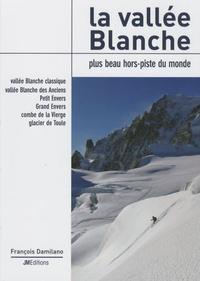 François Damilano - La vallée Blanche - Plus beau hors piste du monde.
