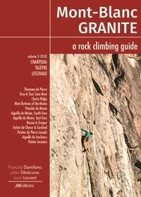 François Damilano et Julien Désécures - Mont Blanc Granite, a rock climbing guide - Volume 3, Charpoua-Talèfre-Leschaux.