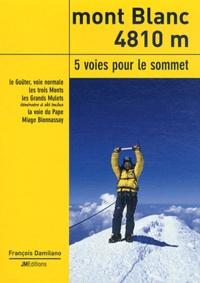 François Damilano - Mont Blanc - 5 voies pour le sommet.