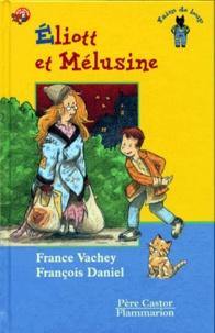 François Daniel et France Vachey - Éliott et Mélusine.