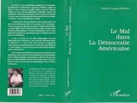 François Daniel - Le mal dans la démocratie américaine - Incidence de la réflexion philosophique sur la perception du mal dans la démocratie américaine.