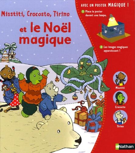 François Daniel et Anne de Chambourcy - Misstiti, Crocosto, Tirino et le Noël magique.