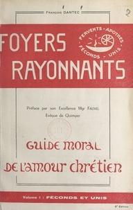 François Dantec et  Fauvel - Foyers rayonnants, guide moral de l'amour chrétien (1) - Féconds et unis.
