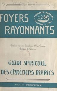 François Dantec et André Fauvel - Foyers rayonnants, guide spirituel des chrétiens mariés (2) - Fervents.