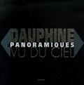 François Dardelet - Dauphiné Panoramique Vu du Ciel.
