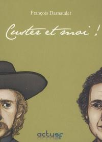 François Darnaudet - Custer et moi !.