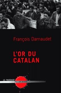 François Darnaudet - L'or du Catalan.