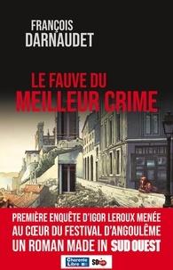 François Darnaudet - Le fauve du meilleur crime.