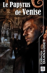 François Darnaudet - Le papyrus de Venise.