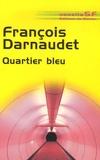 François Darnaudet - Quartier bleu.