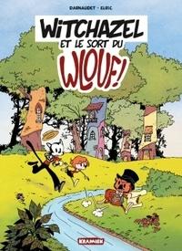François Darnaudet et  Elric - Witchazel Tome 1 : Witchazel et le sort du Wlouf !.