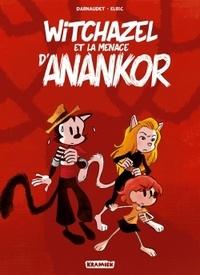 François Darnaudet et  Elric - Witchazel Tome 3 : La menace d'Anankor.