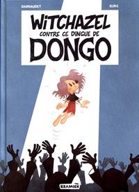 François Darnaudet et  Elric - Witchazel Tome 4 : Witchazel contre ce dingue de Dongo.