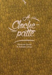 François David et Isabelle Grout - A cloche-patte (du coq à l'âne).