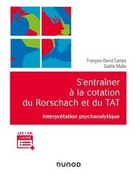 François-David Camps et Gaëlle Malle - S'entraîner à la cotation du Rorschach et du TAT - Interprétation psychanalytique.