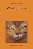 François David - Chat qui vole - L'aventure de Manzado et de son curieux chat en Esotie.
