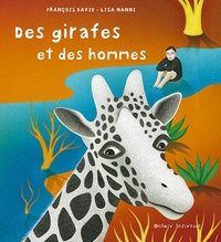 François David et Lisa Nanni - Des girafes et des hommes.