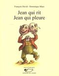 François David et Dominique Maes - Jean qui rit Jean qui pleure.
