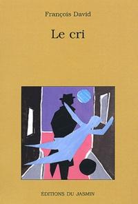 François David - Le cri.