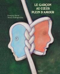 Le garçon au coeur plein d'amour - François David,Stasys Eidrigevicius