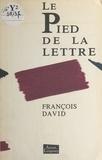 François David - Le pied de la lettre.