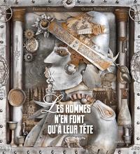 François David et Olivier Thiébaut - Les hommes n'en font qu'à leur tête.
