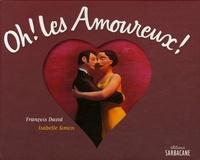 François David et Isabelle Simon - Oh ! les Amoureux !.
