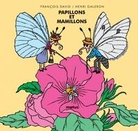 François David et Henri Galeron - Papillons et mamillons.
